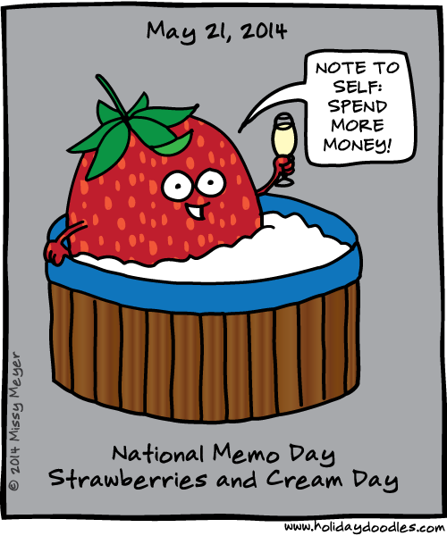 May 21, 2014: National Memo Day; Strawberries and Cream Day