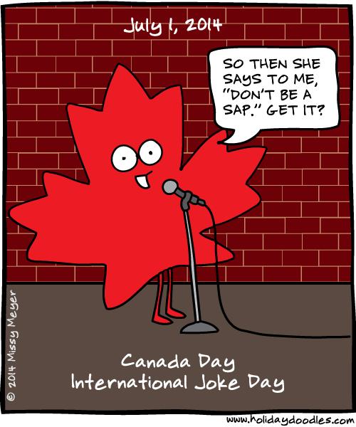 July 1, 2014: Canada Day; International Joke Day