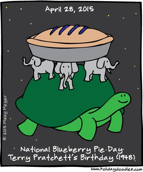 April 28, 2015: National Blueberry Pie Day; Terry Pratchett's Birthday