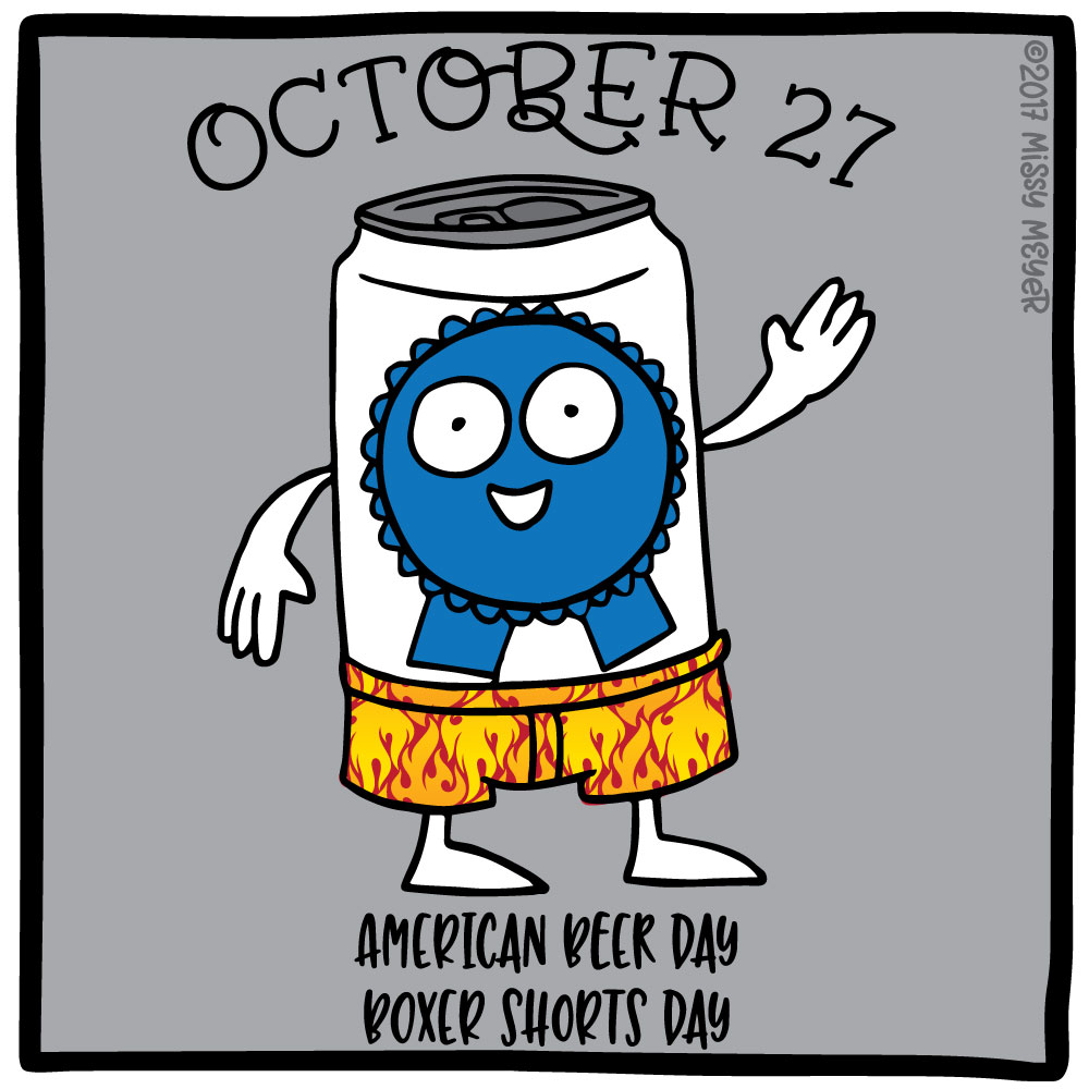 October 27 (every year): American Beer Day; Boxer Shorts Day