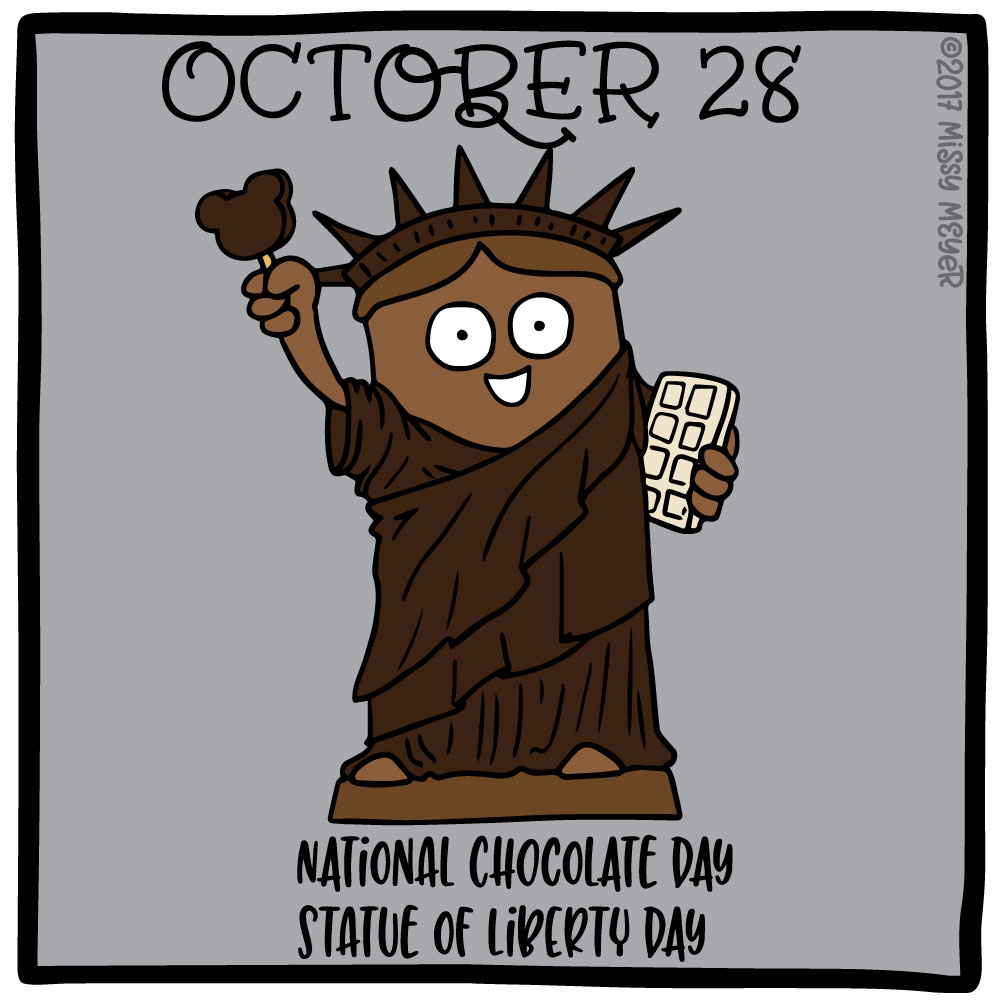 October 28 (every year): National Chocolate Day; Statue of Liberty Day