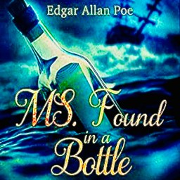 "Edgar Allan Poe, ""MS. Found in a Bottle"", 1833."