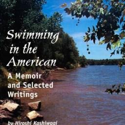 "Hiroshi 柏木 Kashiwagi, ""Swimming in the American: A Memoir and Selected Writings"", 2005."