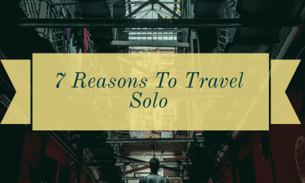 7 Reasons to Travel Solo