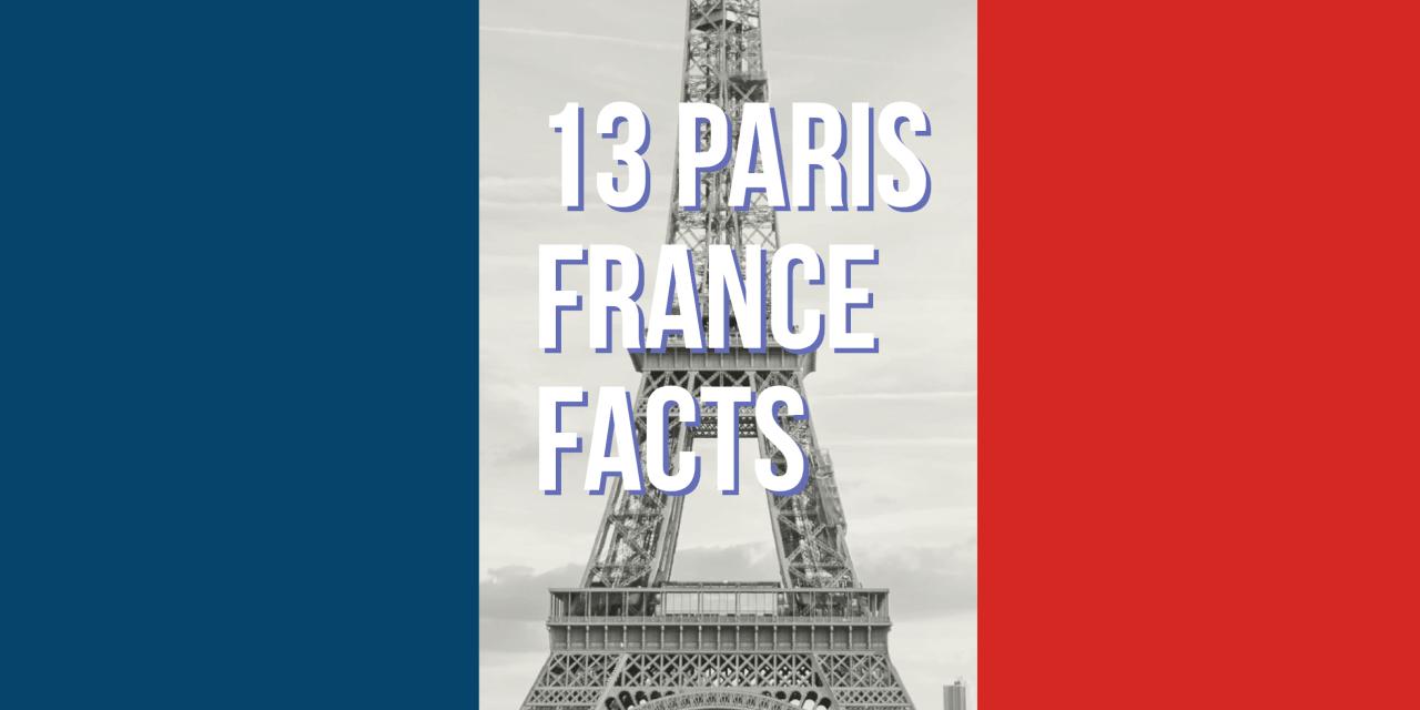 13 Paris Facts