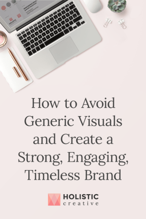 How to Avoid Generic Visuals and Create a Strong, Engaging, Timeless Brand