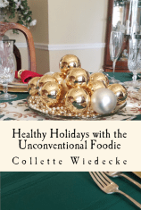 Healthy Holidays with the Unconventional Foodie