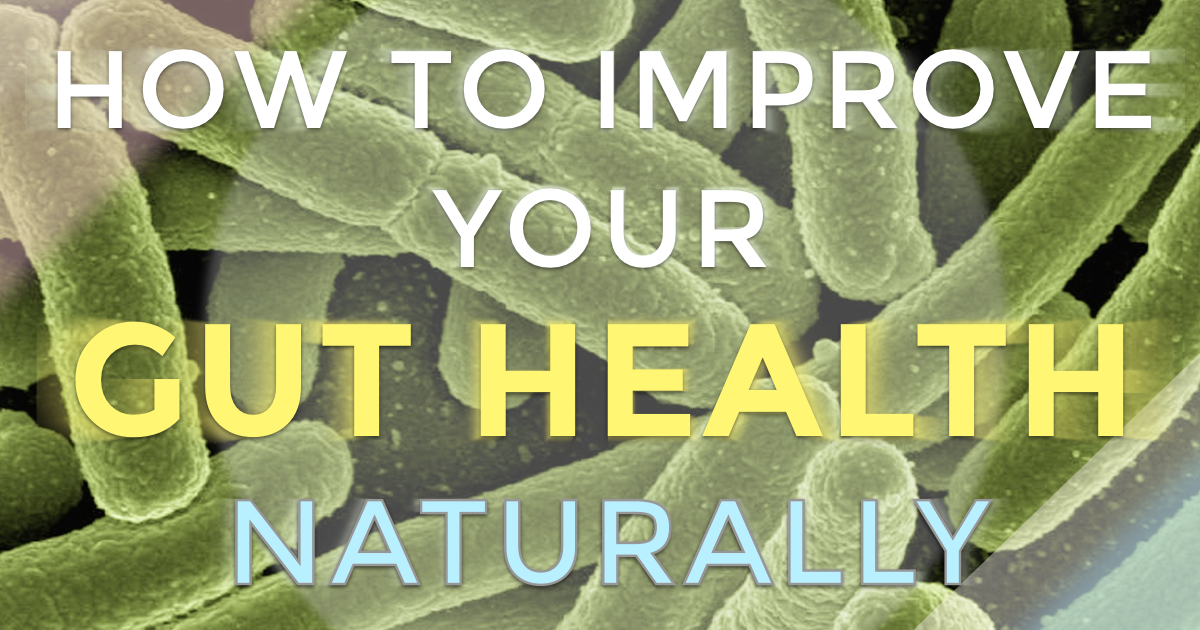 How to Improve Your Gut Health Naturally