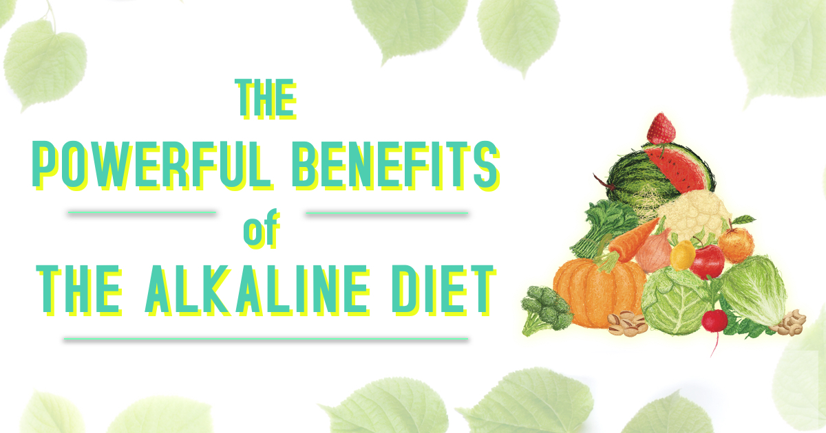 The Powerful Benefits of the Alkaline Diet