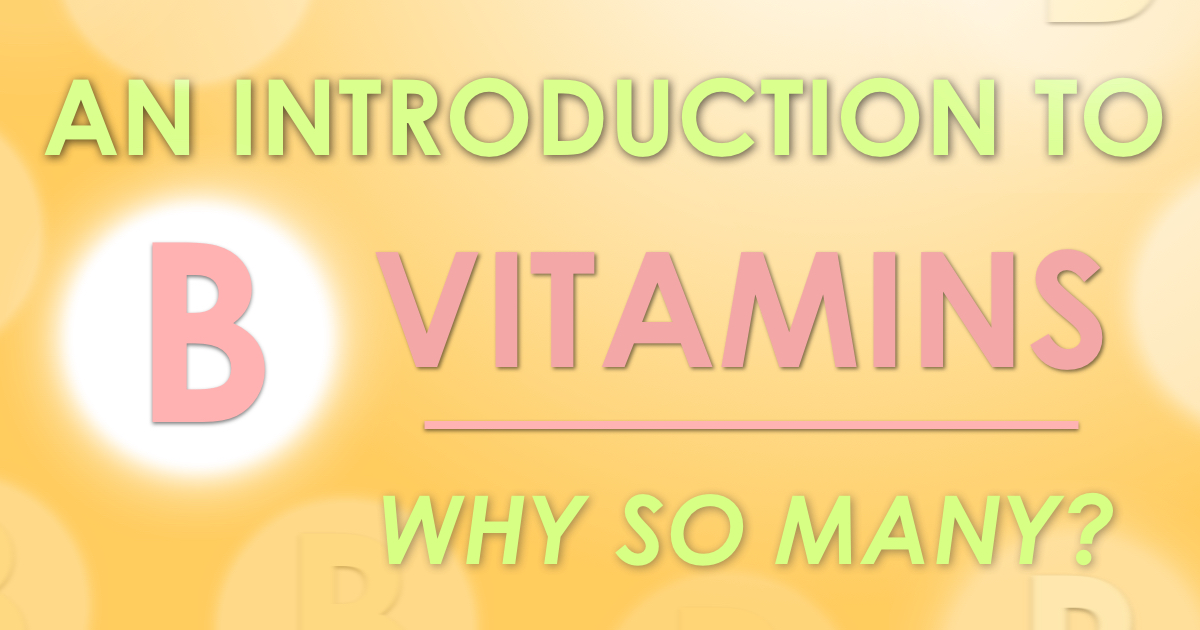 Why Are There so Many B Vitamins?