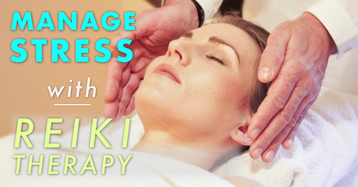 Manage Stress with Reiki Therapy