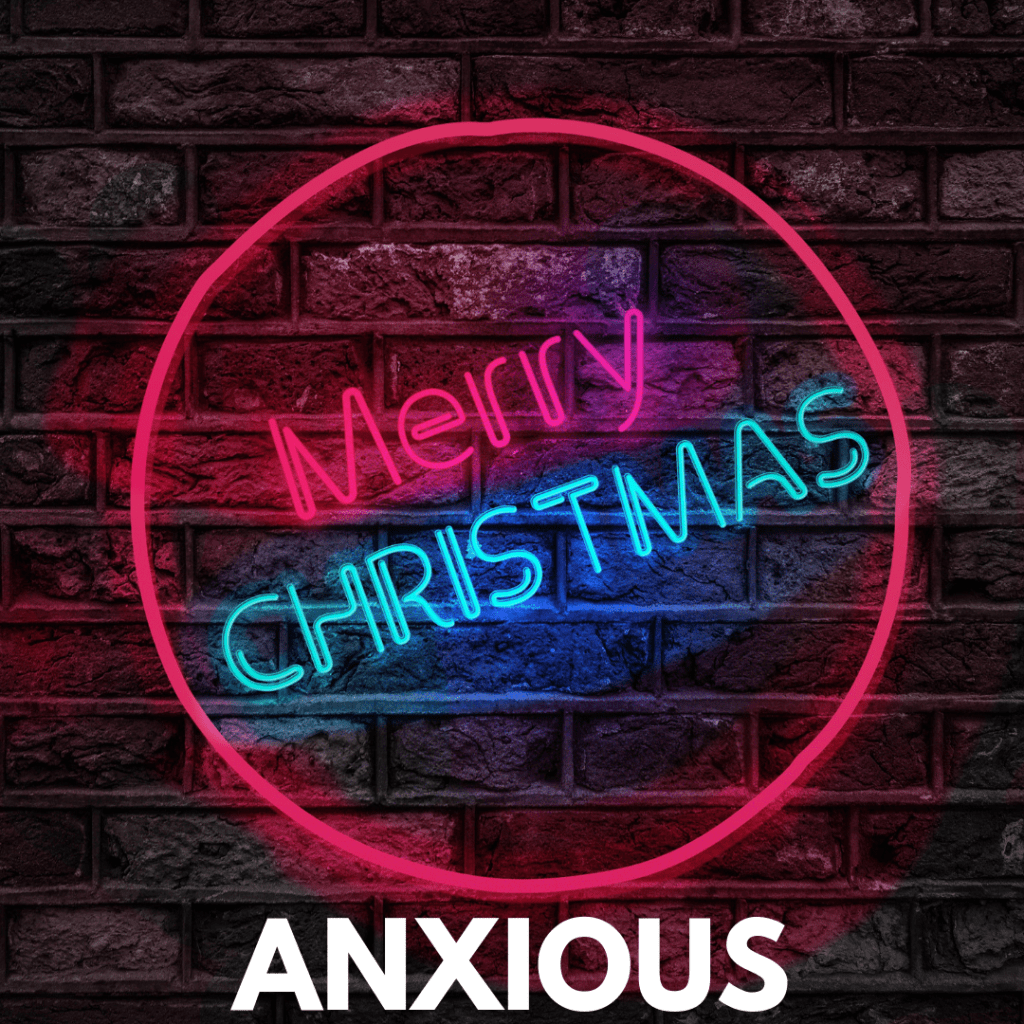 how to survive christmas with anxiety