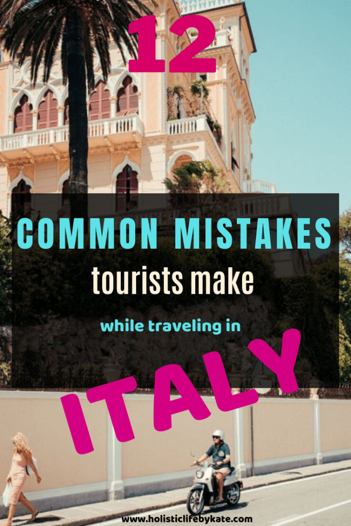 12 common mistakes to avoid while traveling in italy