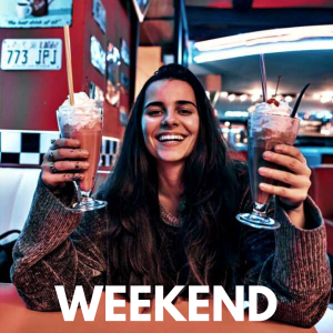 have the best weekend ever
