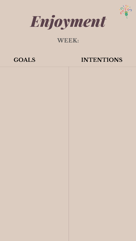 weekly enjoyment goals and intentions
