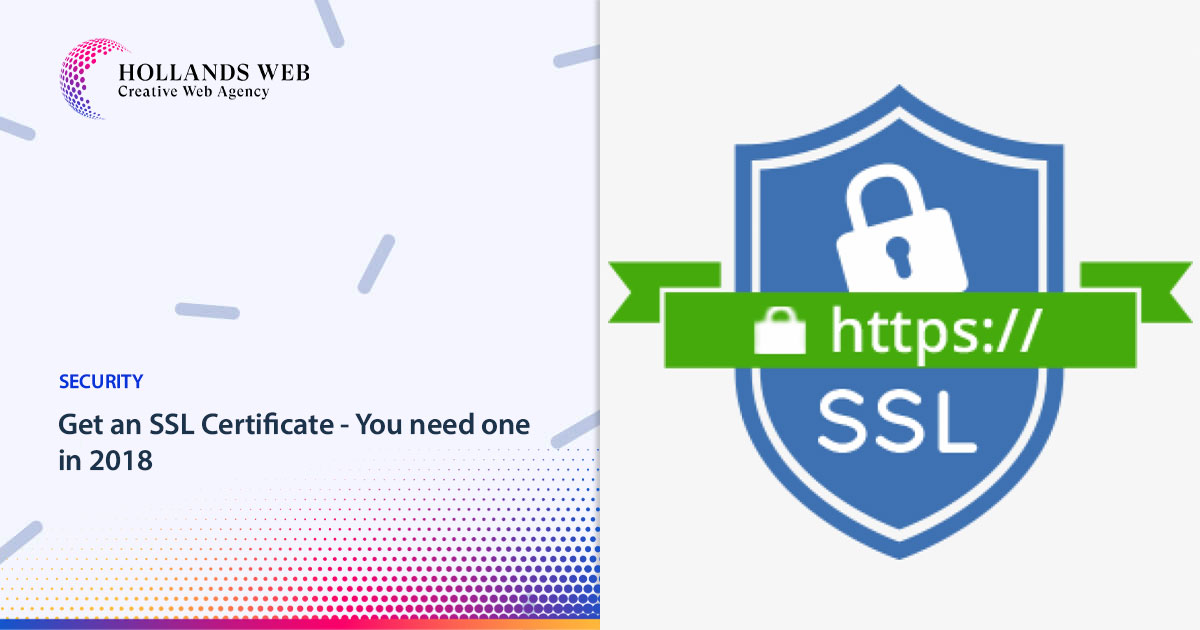 Get an SSL Certificate - You need one in 2018