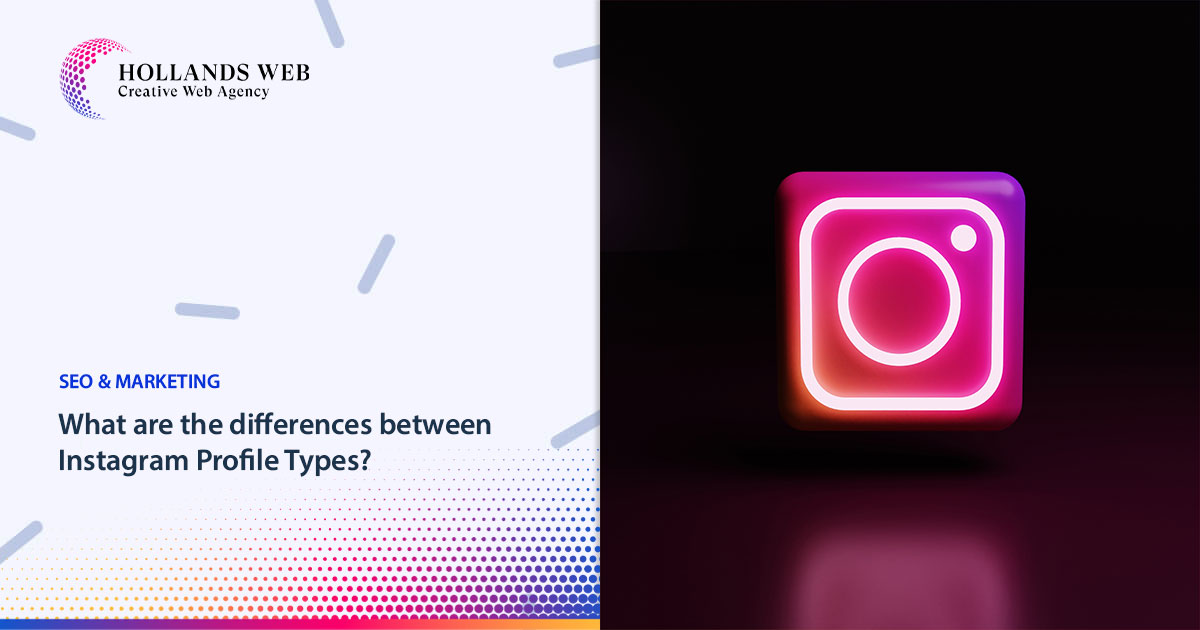 What are the differences between Instagram Profile Types