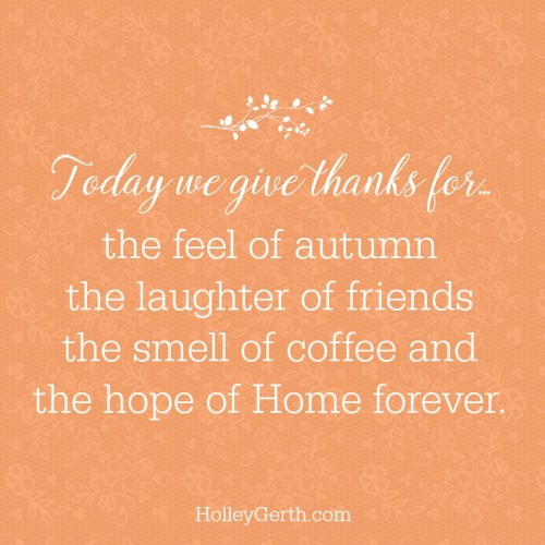 Today we give thanks for...