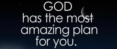 god-has-the-most-amazing-plan-for-you