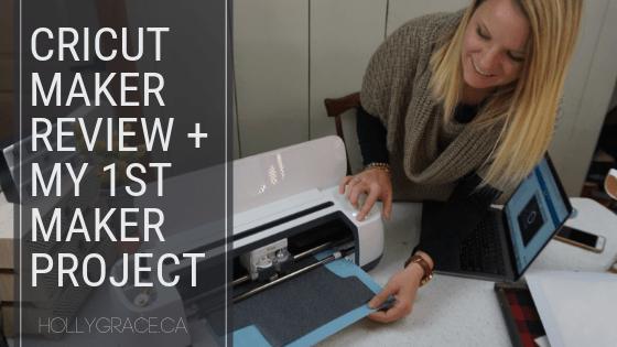 Cricut Maker Review + My 1st Maker Project