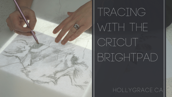 Tracing with a Cricut BrightPad