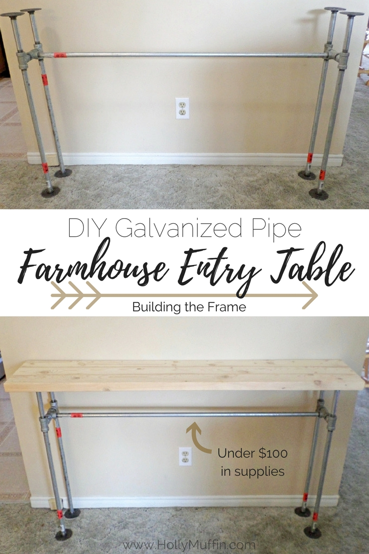 DIY galvanized pipe farmhouse entry table - building the frame for under $100!