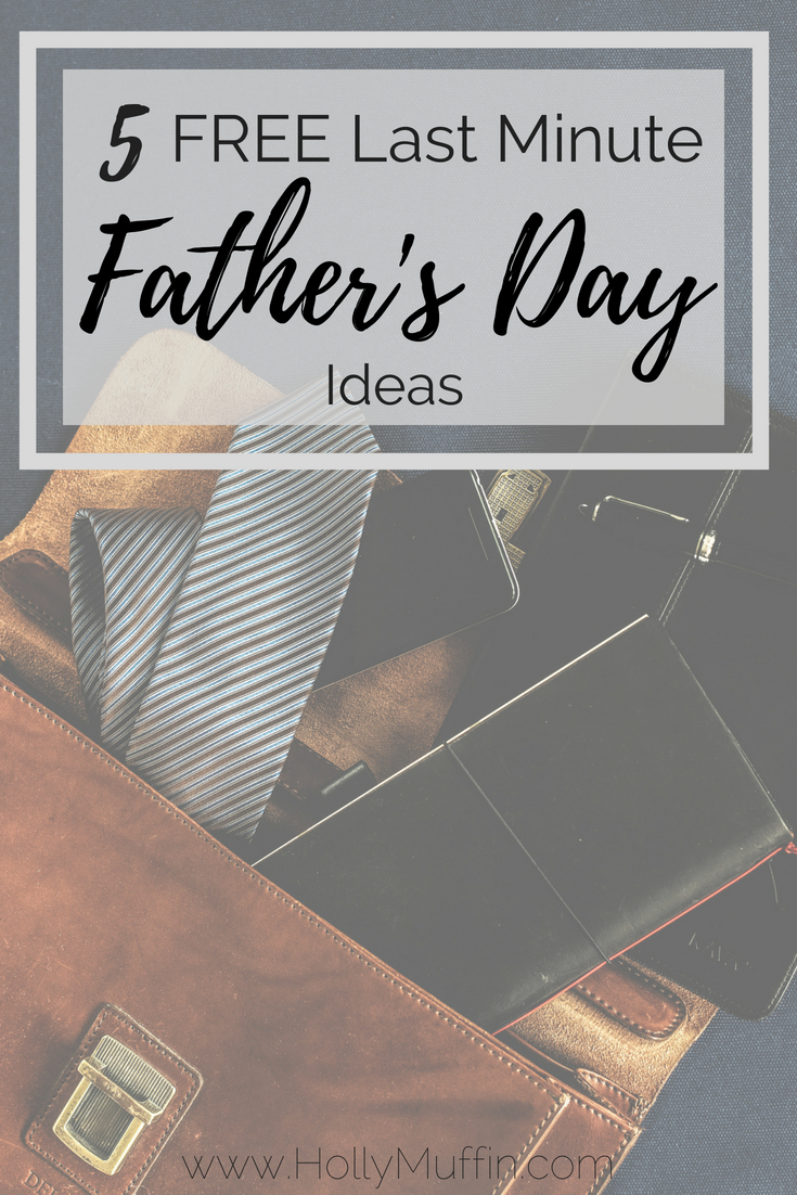 5 free last minute father's day ideas!