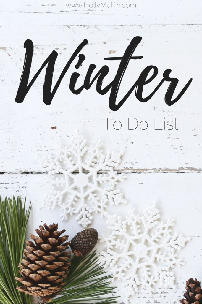 Winter to do list - some things to keep me productive this Winter!