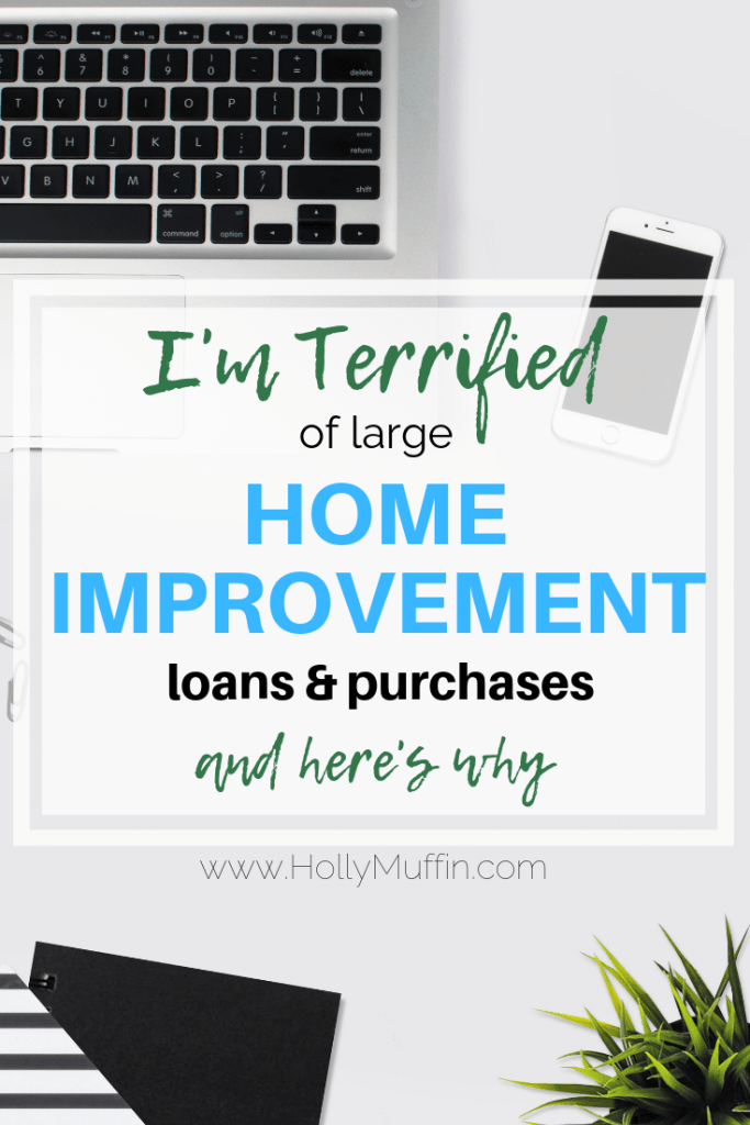 I'm terrified of large home improvement loans and purchases! These decisions are so big and there's so much that can go wrong. How do you approach this topic? #homeimprovement #frugalliving