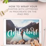 How To Wrap Photos With Letters Ipad Pro Lettering Tutorial With Procreate App Holly Pixels
