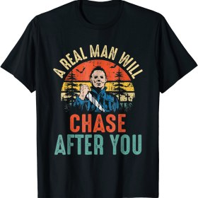 Vintage Real Man Will Chase After You Halloween Character T-Shirt