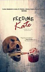 Feeding Kate: A Crime Fiction Anthology