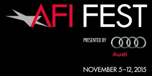American Film Institute presents the 2015 AFI Fest, November 5-12, 2015 in Hollywood, Calif.