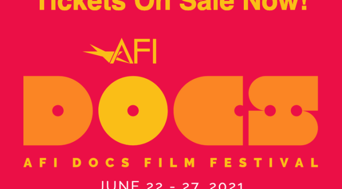 AFI DOCS 2021 TICKETS NOW ON SALE