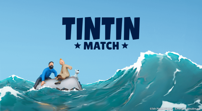 """Tintin Match"" launches globally for Android and iOS on Monday, August 31st!"