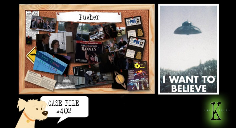 The X-Files Podcast Pusher The K-Files Podcast 402