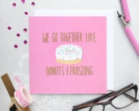 We go together like donuts and frosting