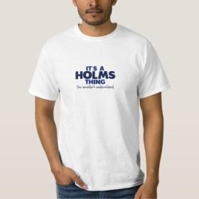 its_a_holms_thing_surname_t_shirt-rbc17e67f7ced4f14bd167a7a59a88228_jyr6t_512