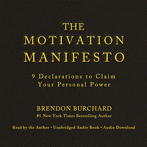 The Motivation Manifesto: 9 Declarations to Claim Your Personal Power Book Cover