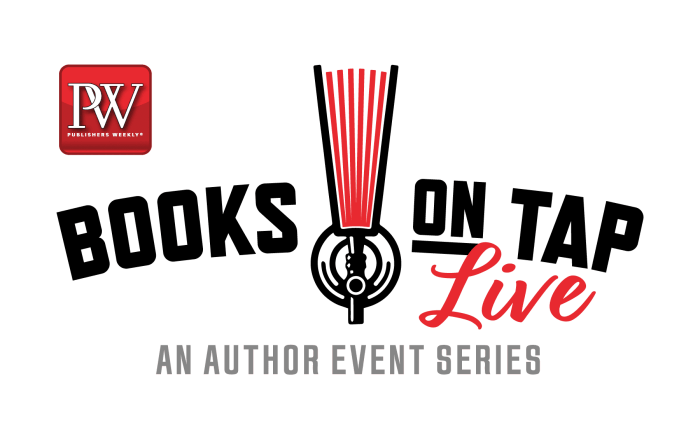 Publisher's Weekly presents Books on Tap Live: An Author Event Series