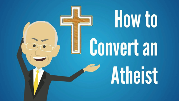 How to Convert an Atheist