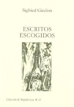 "Sigfried Giedion, ""Escritos escogidos"", 1932."