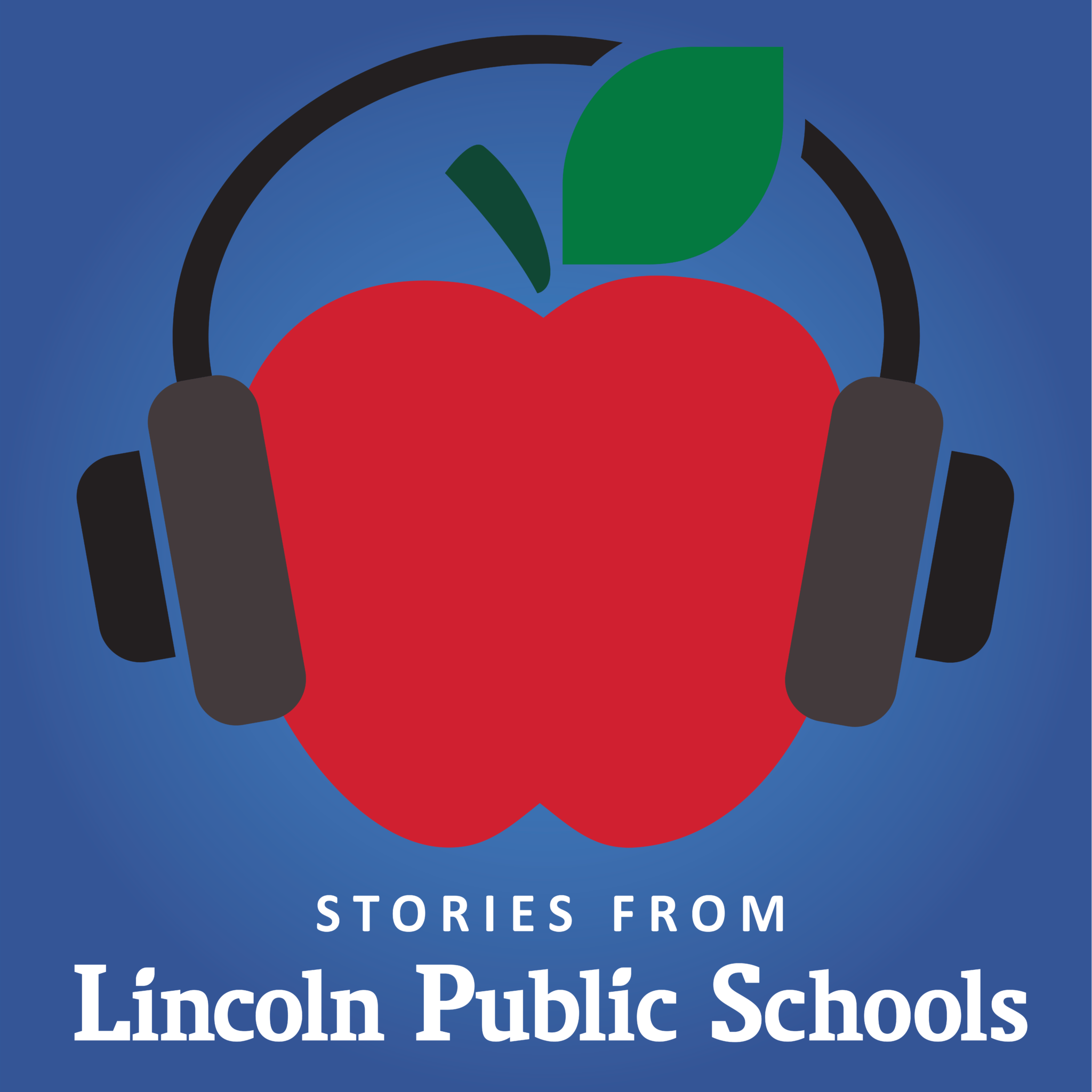 Stories from Lincoln Public Schools Podcast
