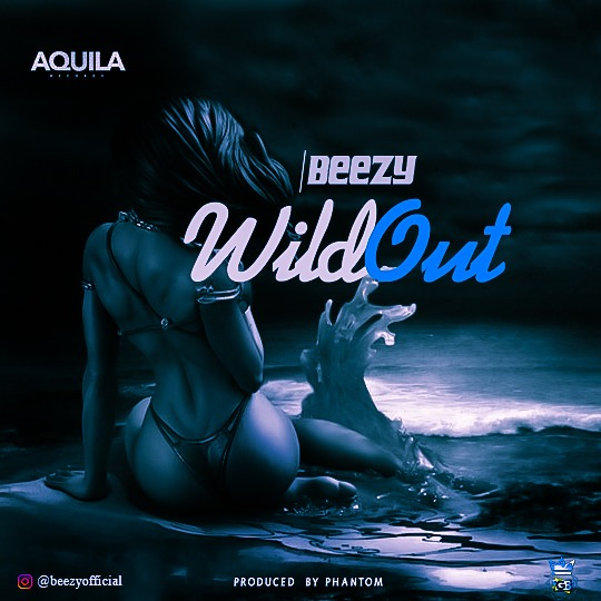 MP3: Aquila Records Presents: Beezy - Wild Out [Askamaya]   @Beezy_official 2