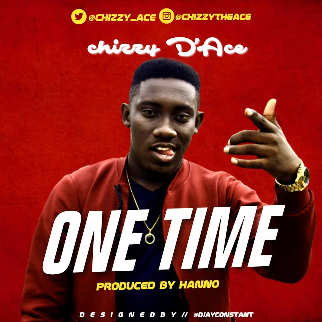 "MP3: Chizzy D'Ace - ""One Time 