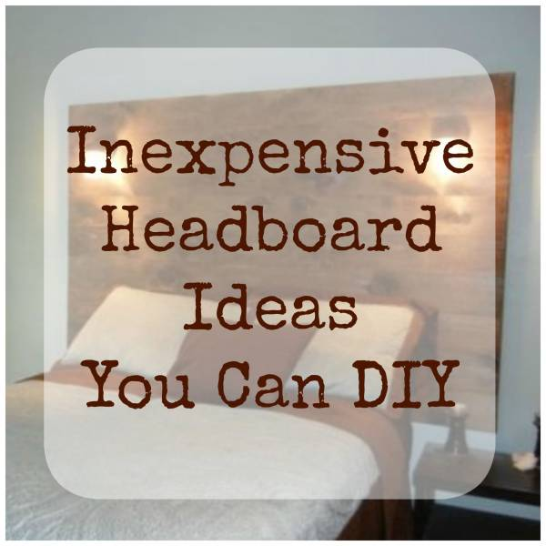 Inexpensive Headboard Ideas Part - 17: Finding A Nice Headboard For Your Bedroom Can Be No Easy Task. Especially  If You Have A Certain Décor Style Or Theme In Mind.