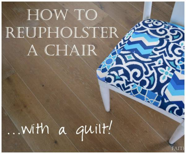 Reupholster That Worn Out Chair Seat With A Quilt Home