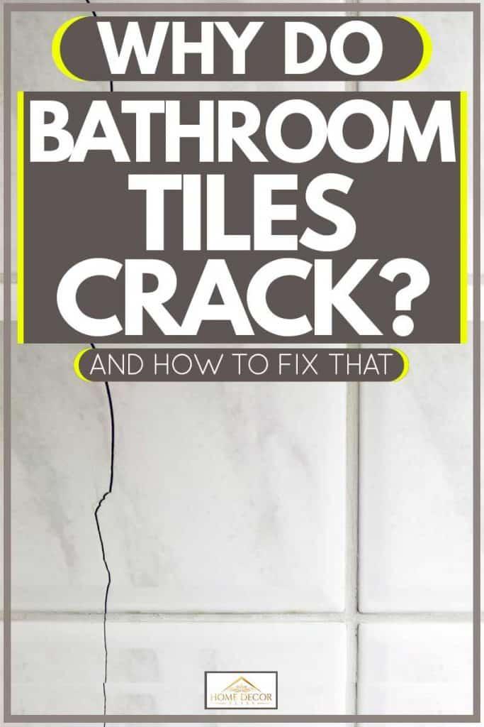 why do bathroom tiles crack and how
