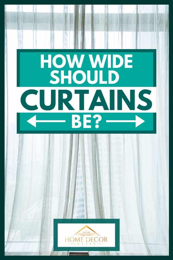 how wide should curtains be home