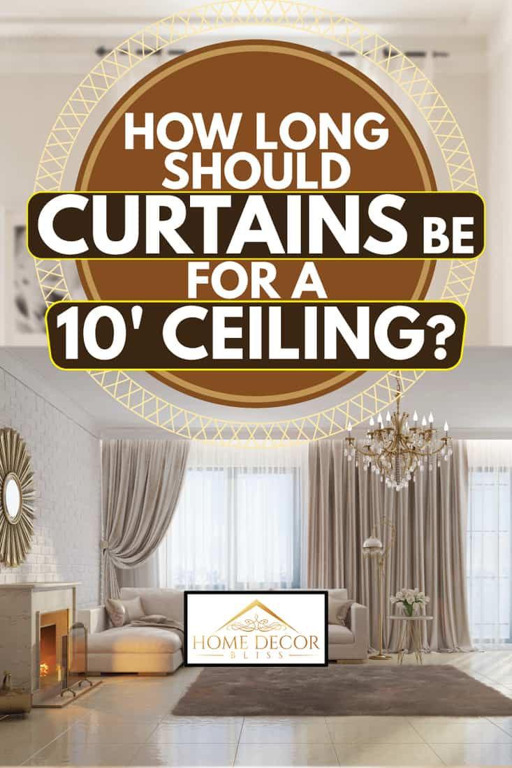 should curtains be for a 10 ceiling